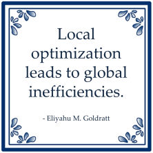 local optimization leas global inefficiencies goldratt